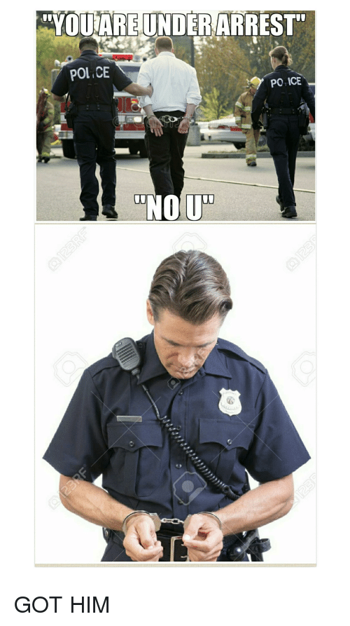 "Funny, Got, and Poi: ""OUAREUNDERARREST  POI CE"