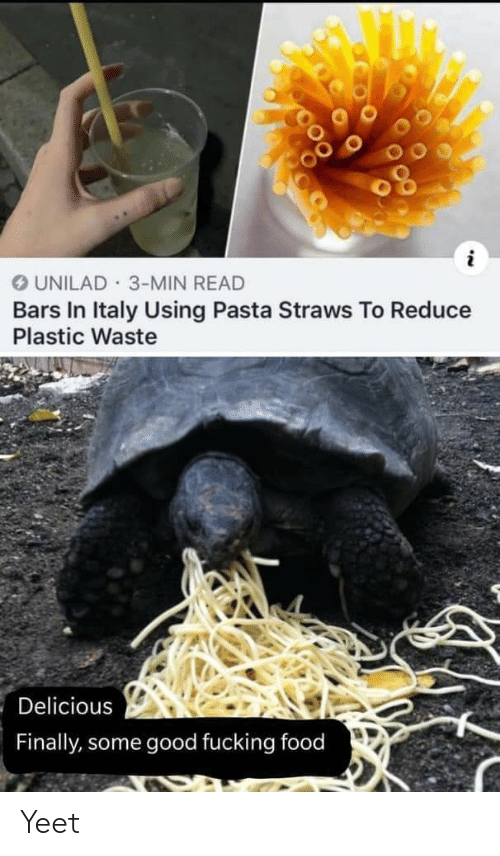 Food, Fucking, and Good: OUNILAD 3-MIN READ  Bars In Italy Using Pasta Straws To Reduce  Plastic Waste  Delicious  Finally, some good fucking food Yeet