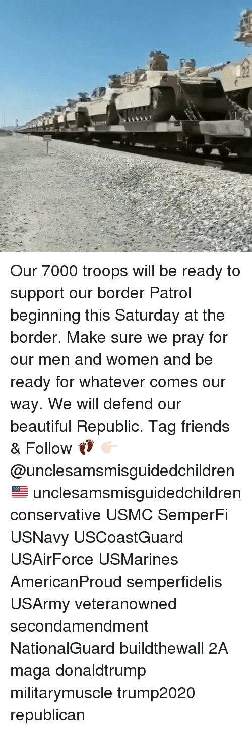 donaldtrump: Our 7000 troops will be ready to support our border Patrol beginning this Saturday at the border. Make sure we pray for our men and women and be ready for whatever comes our way. We will defend our beautiful Republic. Tag friends & Follow 👣 👉🏻 @unclesamsmisguidedchildren 🇺🇸 unclesamsmisguidedchildren conservative USMC SemperFi USNavy USCoastGuard USAirForce USMarines AmericanProud semperfidelis USArmy veteranowned secondamendment NationalGuard buildthewall 2A maga donaldtrump militarymuscle trump2020 republican