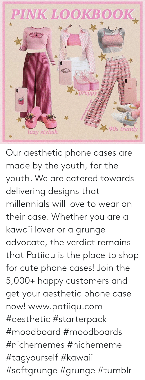 case: Our aesthetic phone cases are made by the youth, for the youth. We are catered towards delivering designs that millennials will love to wear on their case. Whether you are a kawaii lover or a grunge advocate, the verdict remains that Patiiqu is the place to shop for cute phone cases!  Join the 5,000+ happy customers and get your aesthetic phone case now!    www.patiiqu.com    #aesthetic #starterpack #moodboard #moodboards #nichememes #nichememe #tagyourself #kawaii #softgrunge #grunge #tumblr