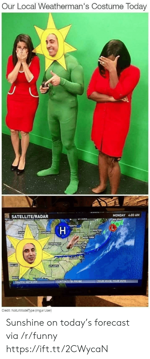 Funny, New York, and Boston: Our Local Weatherman's Costume Today  SATELLITE/RADAR  MONDAY 4:00 AM  HALIFAX  ˊ々ONTO  BOSTON  OMAH  CHICAG0  NEW YORK  CINCINNATI  ASHINGTON  NOREA  RALEIGH  DALLAS  ATLANTA  HOUST  INT  Gredit NotUrModelType (Imgur User) Sunshine on today's forecast via /r/funny https://ift.tt/2CWycaN
