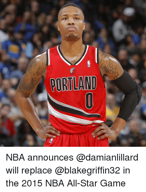 NBA All-Star Game: OURILAND NBA announces @damianlillard will replace @blakegriffin32 in the 2015 NBA All-Star Game