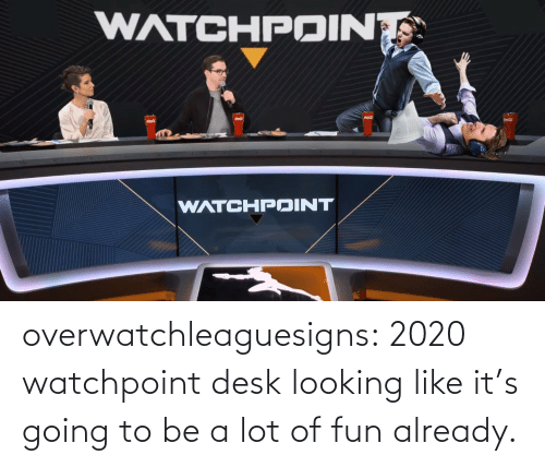 fun: overwatchleaguesigns:  2020 watchpoint desk looking like it's going to be a lot of fun already.