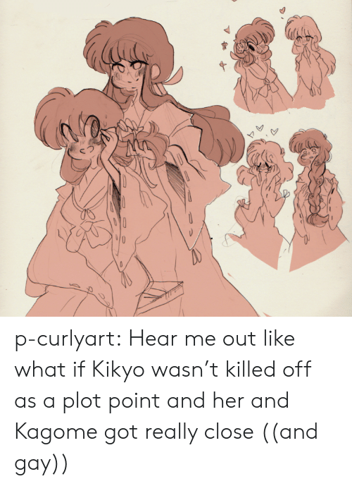 kagome: p-curlyart:  Hear me out like what if Kikyo wasn't killed off as a plot point and her and Kagome got really close ((and gay))