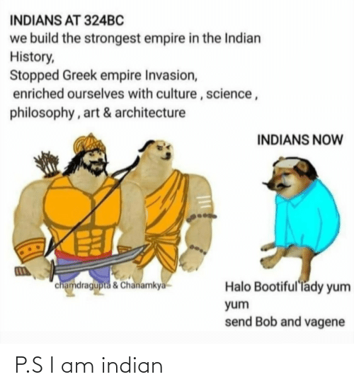 Indian: P.S I am indian
