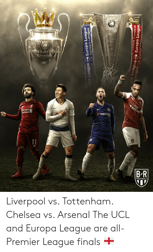 tottenham: pa League Europa League  pa  Europa Lea  ea  gue  ague Liverpool vs. Tottenham. Chelsea vs. Arsenal  The UCL and Europa League are all-Premier League finals 🏴󠁧󠁢󠁥󠁮󠁧󠁿