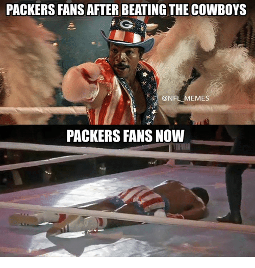 Nfl Meme: PACKERS FANS AFTER BEATING THE COWBOYS  G  @NFL MEME  PACKERS FANS NOW