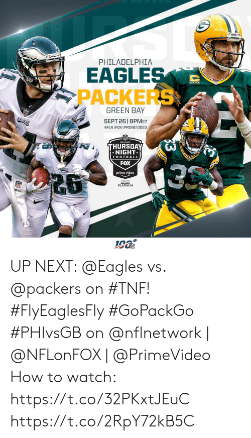 platinum: PACKERS  PHILADELPHIA  EAGLES  PACKERS  GREEN BAY  SEPT 26 8PMET  EAULES  NFLN I FOX I PRIME VIDEO  THURSDAY  NIGHT  FOOTBALL  FOX  EAISLE  prime video  PLATINUM  13 UP NEXT: @Eagles vs. @packers on #TNF! #FlyEaglesFly #GoPackGo  #PHIvsGB on @nflnetwork | @NFLonFOX | @PrimeVideo  How to watch: https://t.co/32PKxtJEuC https://t.co/2RpY72kB5C