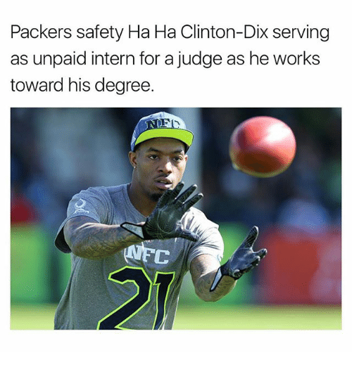internations: Packers safety Ha Ha Clinton-Dix serving  as unpaid intern for a judge as he works  toward his degree.  C