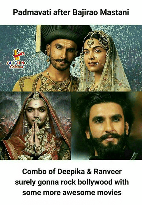 awesome movies: Padmavati after Bajirao Mastani  AUGHING  Combo of Deepika & Ranveer  surely gonna rock bollywood with  some more awesome movies
