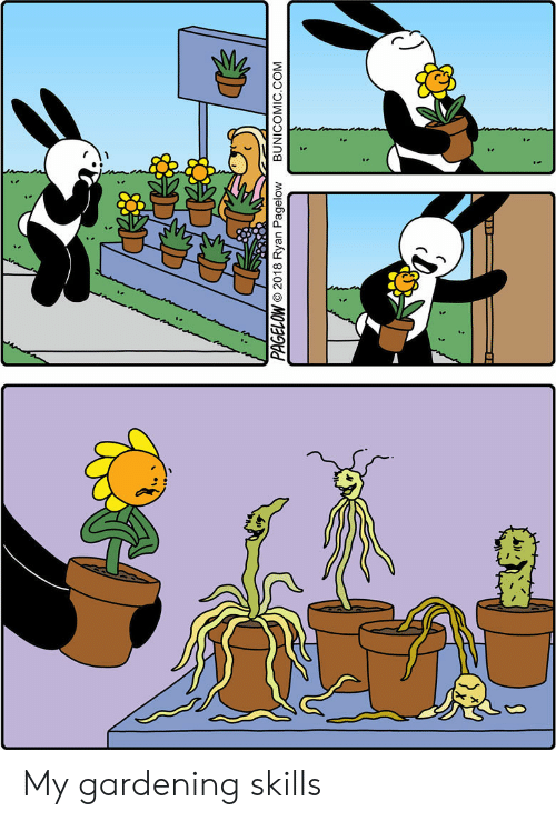 Gardening: PAGELOW 2018 Ryan Pagelow BUNICOMIC.COM My gardening skills