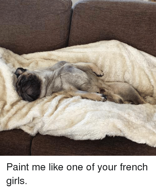 Like One Of Your French Girls: Paint me like one of your french girls.