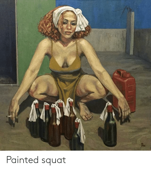 Squat: Painted squat