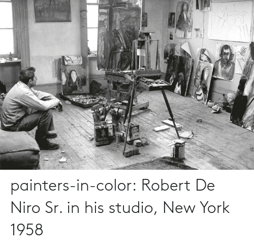 robert: painters-in-color:  Robert De Niro Sr. in his studio, New York 1958