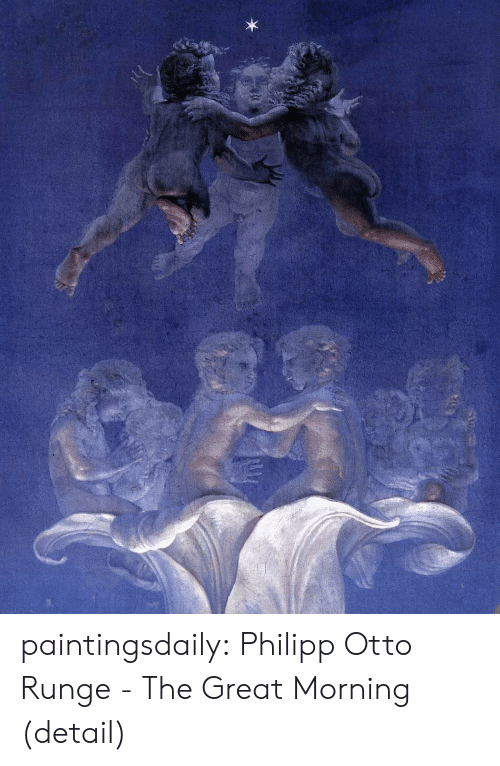 Tumblr, Blog, and Http: paintingsdaily: Philipp Otto Runge - The Great Morning (detail)