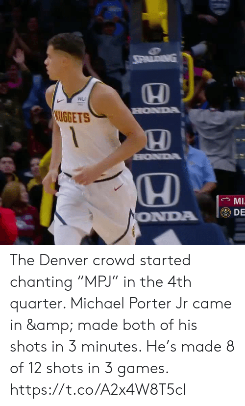 """Honda, Memes, and Denver: PALDING  WL  HONDA  KUGGETS  HONDA  MI  DE  ONDA The Denver crowd started chanting """"MPJ"""" in the 4th quarter.   Michael Porter Jr came in & made both of his shots in 3 minutes.   He's made 8 of 12 shots in 3 games.    https://t.co/A2x4W8T5cl"""