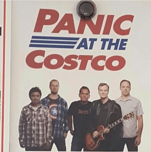 Costco,  Panic, and The: PANIC  AT THE  COSTCO  TA CO