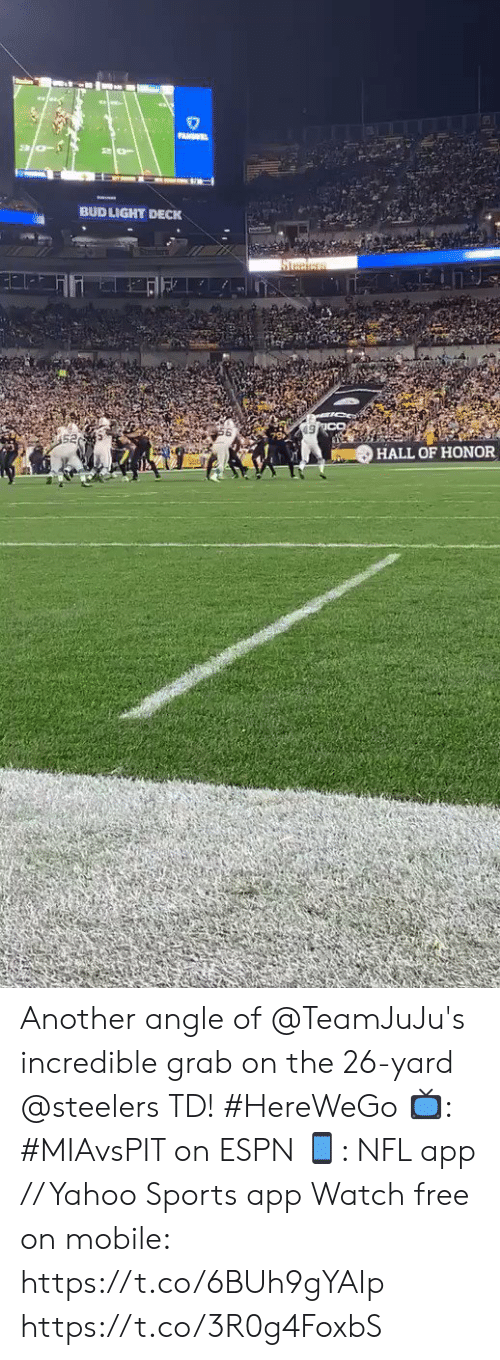 Bud Light: PANSEL  BUD LIGHT DECK  Steciess  HALL OF HONOR Another angle of @TeamJuJu's incredible grab on the 26-yard @steelers TD! #HereWeGo  📺: #MIAvsPIT on ESPN 📱: NFL app // Yahoo Sports app Watch free on mobile: https://t.co/6BUh9gYAIp https://t.co/3R0g4FoxbS