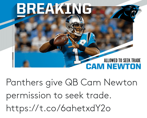 Panthers: Panthers give QB Cam Newton permission to seek trade. https://t.co/6ahetxdY2o