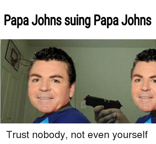 Trust Nobody Not Even Yourself Trust Nobody Meme On Esmemescom