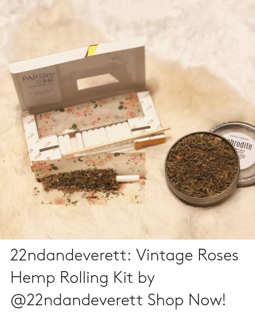 Papers: PAPERS  INK  4G PAPE  PA  PAP  All Elements Apoecary  hrodite  PAP  Oke Blend  Mullein  balm, 22ndandeverett: Vintage Roses Hemp Rolling Kit by @22ndandeverett Shop Now!