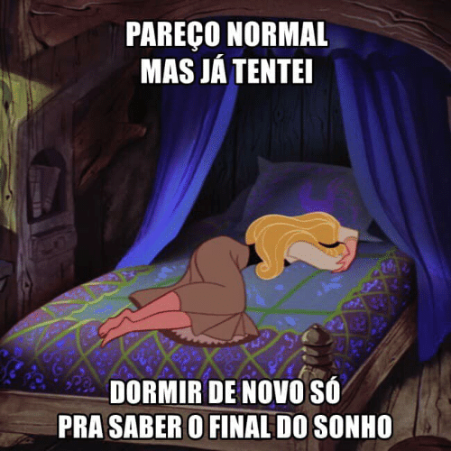 Pt-Br (Brazilian Portuguese), International, and Saber: PAREÇO NORMAL  MAS JÁ TENTEI  DORMIR DE NOVO SO  PRA SABER O FINAL DO SONHO