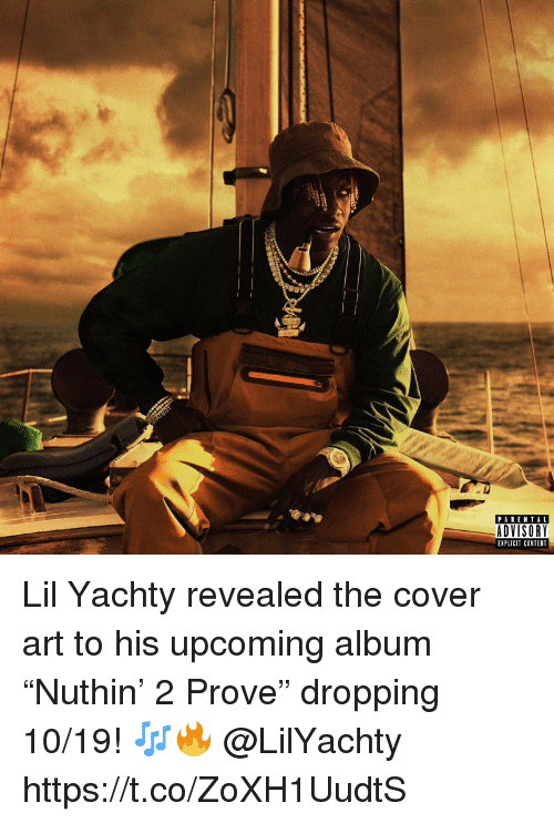 """Content, Art, and Lil: PARENTAL  DVISORY  EXPLICIT CONTENT Lil Yachty revealed the cover art to his upcoming album """"Nuthin' 2 Prove"""" dropping 10/19! 🎶🔥 @LilYachty https://t.co/ZoXH1UudtS"""