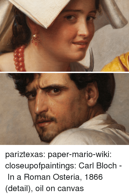 Mario Wiki: pariztexas: paper-mario-wiki:  closeupofpaintings:   Carl Bloch -  In a Roman Osteria, 1866 (detail), oil on canvas
