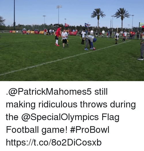 football game: .@PatrickMahomes5 still making ridiculous throws during the @SpecialOlympics Flag Football game! #ProBowl https://t.co/8o2DiCosxb