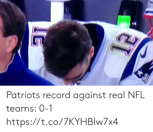 Nfl, Patriotic, and Record: Patriots record against real NFL teams: 0-1 https://t.co/7KYHBIw7x4
