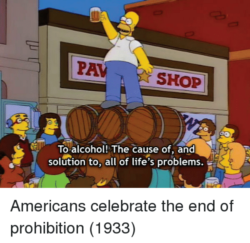 eto: PAVSHOP  ETo alcohol! The cause of, and  solution to, all of life's problems. Americans celebrate the end of prohibition (1933)