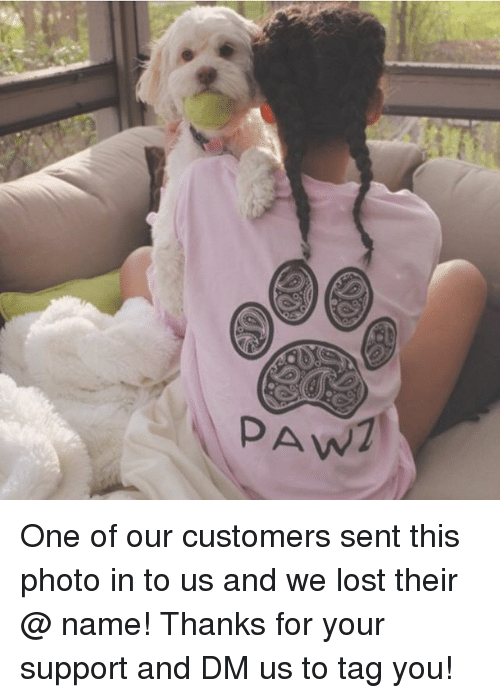 pawe: PAW One of our customers sent this photo in to us and we lost their @ name! Thanks for your support and DM us to tag you!