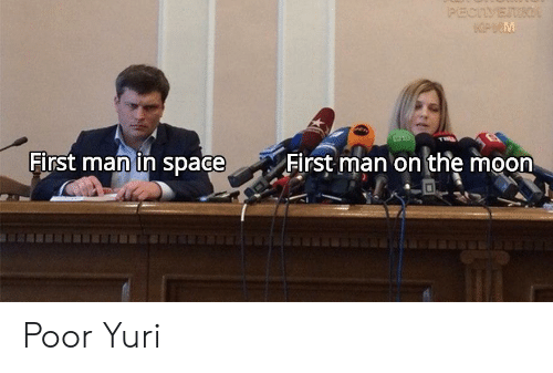 Moon, Space, and Yuri: PECTVETIKI  KPEM  First man in space  First man on the moon Poor Yuri