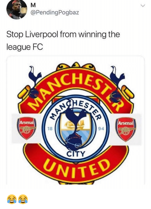 Arsenal, Memes, and Liverpool F.C.: @PendingPogbaz  Stop Liverpool from winning the  league FC  EST  Arsenal  Arsenal  18  94  CITY  WITED 😂😂