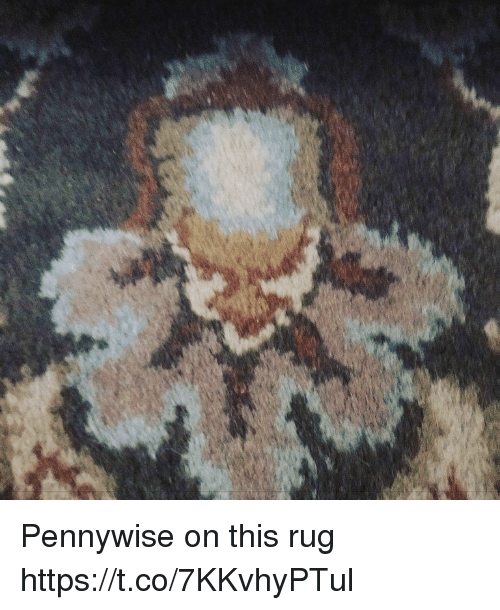 pennywise: Pennywise on this rug https://t.co/7KKvhyPTul