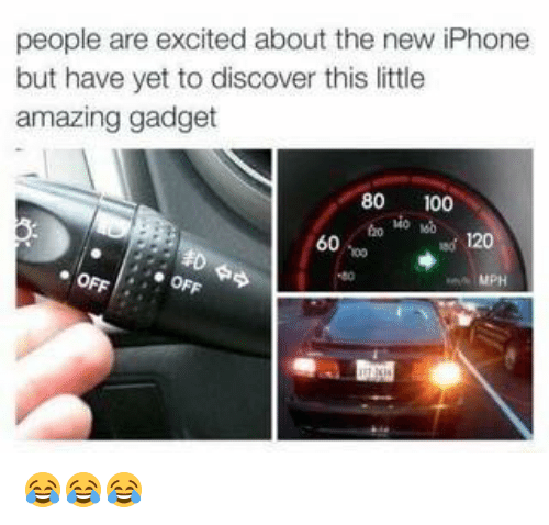 gadgets: people are excited about the new iPhone  but have yet to discover this little  amazing gadget  80 100  0 140 160  60  OFFOFF  MPH 😂😂😂