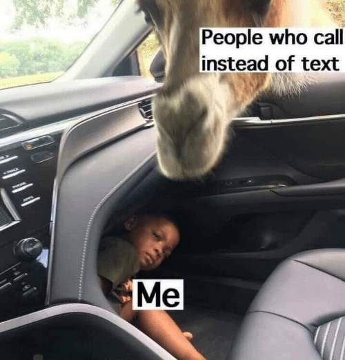 Text, Who, and Call: People who call  instead of text  Me