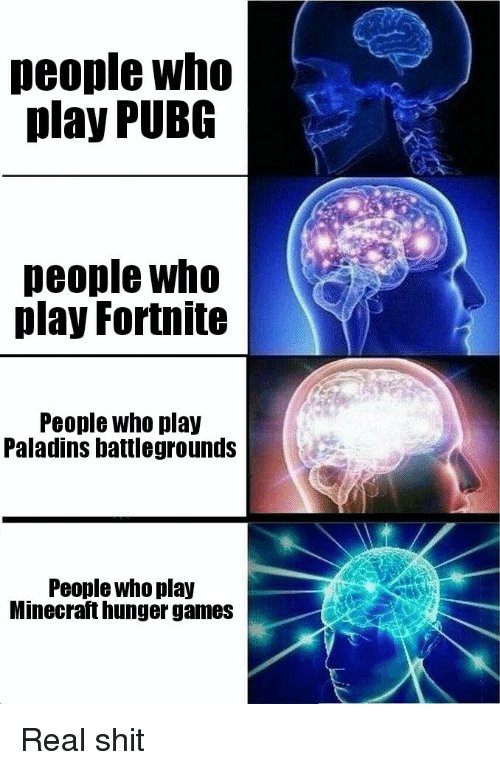 People Who Play Pubg People Who Play Forthite People Who -7317
