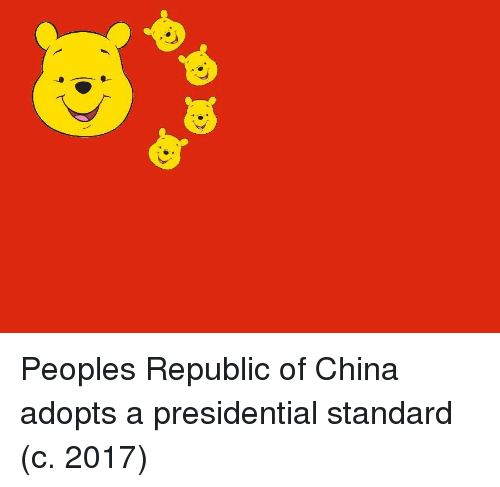 China, Republic, and Republic of China: Peoples Republic of China adopts a presidential standard (c. 2017)