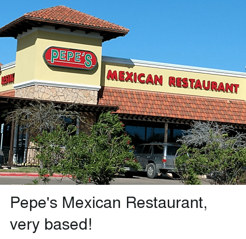 Restaurant, Mexican, and Based: PEPE'S  MEXICAN RESTAURANT