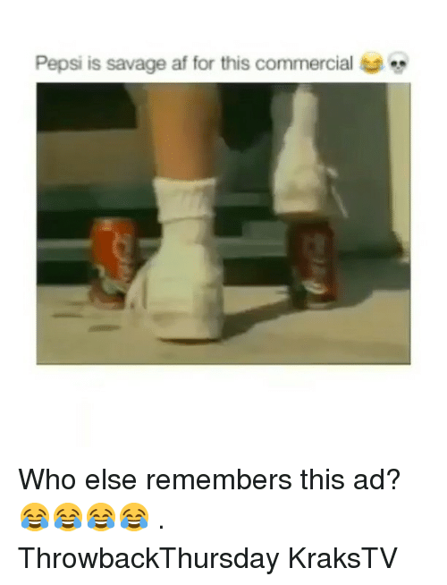 Af, Memes, and Savage: Pepsi is savage af for this commercial Who else remembers this ad? 😂😂😂😂 . ThrowbackThursday KraksTV