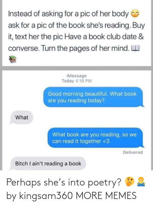 perhaps: Perhaps she's into poetry? 🤔🤷‍♂️ by kingsam360 MORE MEMES