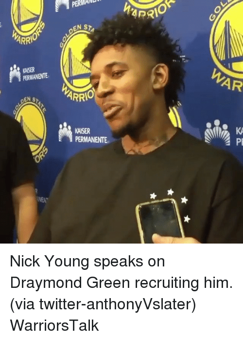 Basketball, Draymond Green, and Golden State Warriors: PERMAD  APR  N STA  ARR  WAR  KAISER  PERMANENTE  ARR  KAISER  PERMANENTE  NEN Nick Young speaks on Draymond Green recruiting him. (via twitter-anthonyVslater) WarriorsTalk