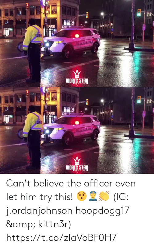 Ave: Pertage Ave  AKE  DR  POLIE  WORLE STAR   'AKE  DR  POLIE  WORLE STAR  TAR  HOP.COM Can't believe the officer even let him try this! 😯👮♂️👏 (IG: j.ordanjohnson hoopdogg17 & kittn3r) https://t.co/zIaVoBF0H7