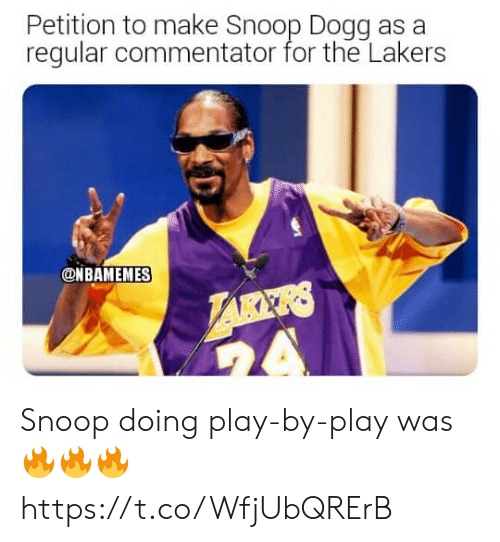Los Angeles Lakers, Memes, and Snoop: Petition to make Snoop Dogg as a  regular commentator for the Lakers  ONBAMEMES  LARKRS  A Snoop doing play-by-play was 🔥🔥🔥 https://t.co/WfjUbQRErB