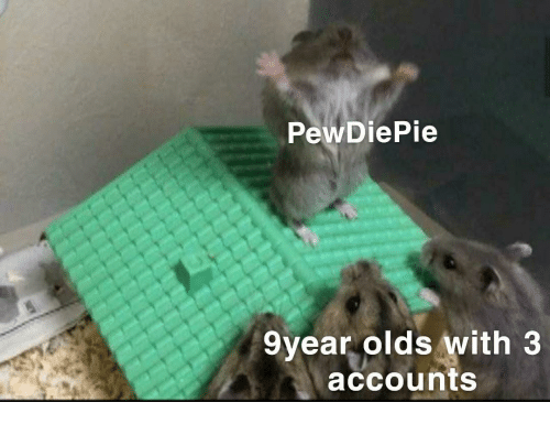Pewdiepie and With: PewDiePie  9year olds with 3  accounts