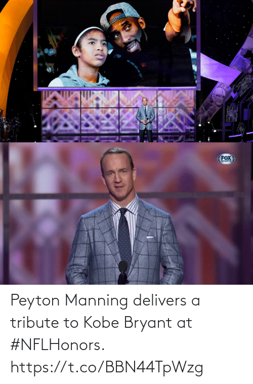 Peyton Manning: Peyton Manning delivers a tribute to Kobe Bryant at #NFLHonors. https://t.co/BBN44TpWzg