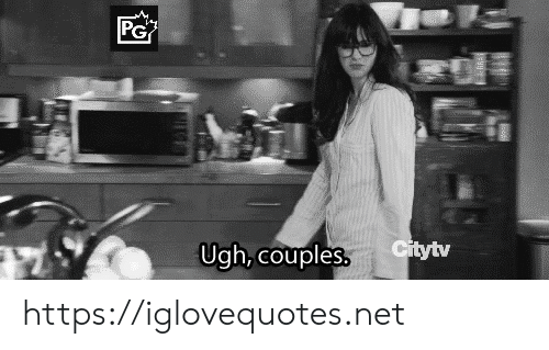Net, Href, and Couples: PG  Citytv  Ugh, couples. https://iglovequotes.net