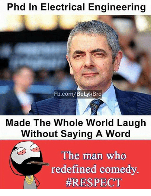 electrical engineering: Phd In Electrical Engineering  Fb.com/  Made The Whole World Laugh  Without Saying A Word  The man who  redefined comedy