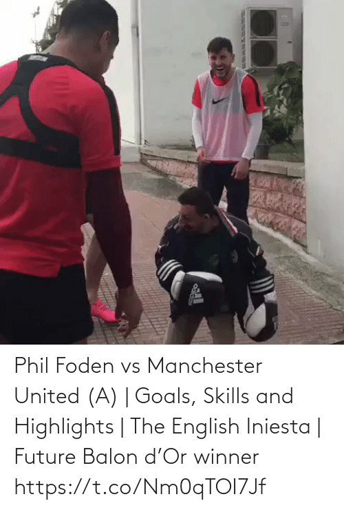 Future: Phil Foden vs Manchester United (A) | Goals, Skills and Highlights | The English Iniesta | Future Balon d'Or winner https://t.co/Nm0qTOI7Jf